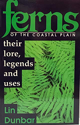 9780872495951: Ferns of the Coastal Plain: Their Lore, Legend and Uses