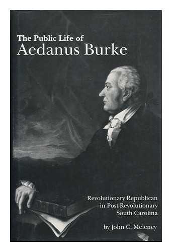 9780872496101: The Public Life of Aedanus Burke: Revolutionary Republican in Post-Revolutionary South Carolina