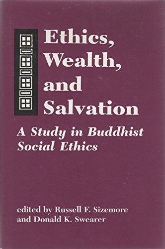 Ethics, Wealth, and Salvation: A Study in Buddhist Social Ethics: Sizemore, Russell F. and Donald K...