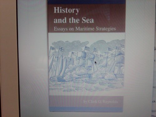 9780872496149: History and the Sea: Essays on Maritime Strategies