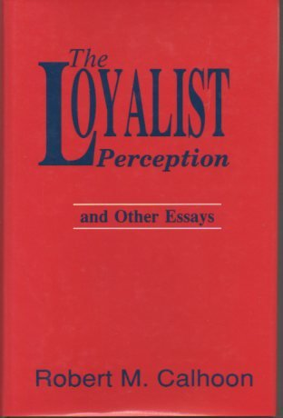 9780872496156: The Loyalist Perception and Other Essays