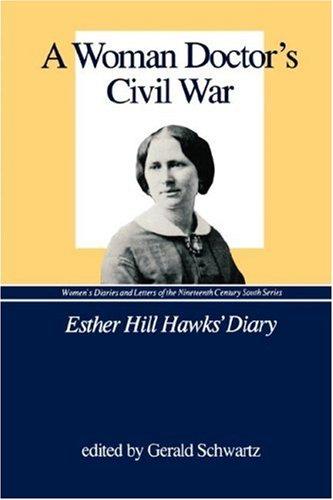 A Woman Doctor's Civil War: Esther Hill: Esther Hill Hawks