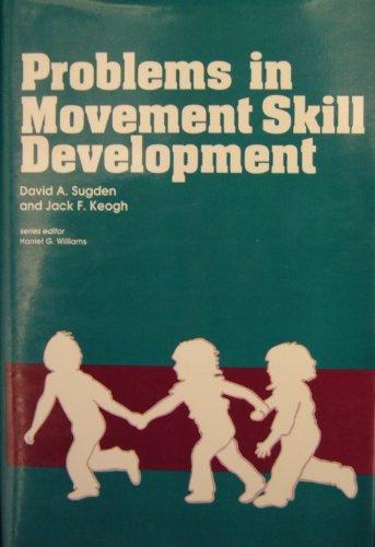 Problems in Movement Skill Development.: Sugden, David
