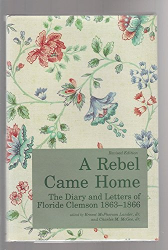 A Rebel Came Home; the diary and: Lander, Ernest McPherson,