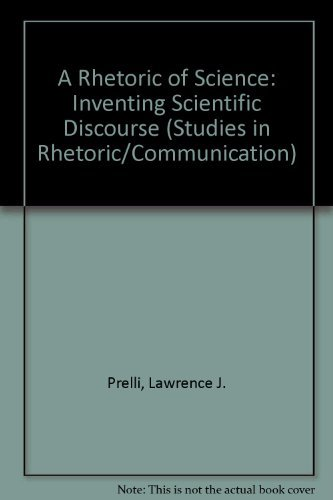 9780872496453: A Rhetoric of Science: Inventing Scientific Discourse (Studies in Rhetoric/Communication)