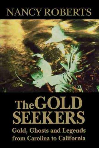 9780872496583: The Gold Seekers: Gold, Ghosts, and Legends from Carolina to California