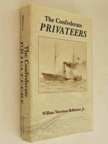 9780872496910: The Confederate Privateers (Classics in Maritime History)