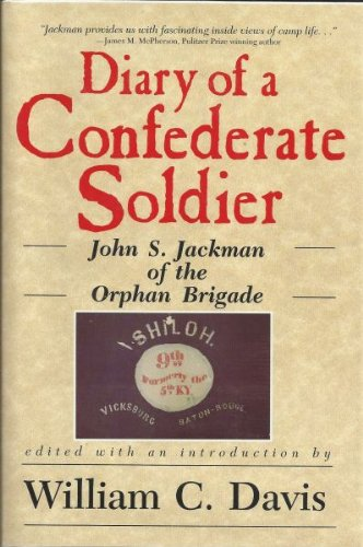 9780872496958: Diary of a Confederate Soldier: John S. Jackman of the Orphan Brigade (American Military History Series)