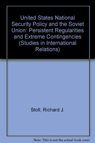 U.S. National Security Policy and the Soviet Union: Persistent Regularities and Extreme ...