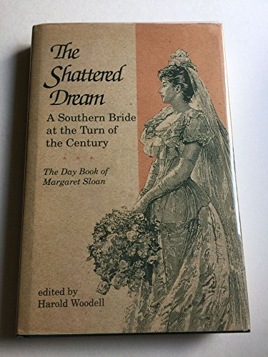 9780872497122: The Shattered Dream: A Southern Bride at the Turn of the Century : The Day Book of Margaret Sloan