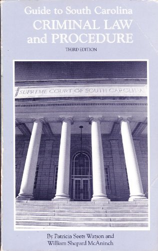9780872497238: Guide to South Carolina Criminal Law and Procedure