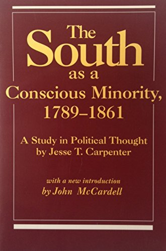 The South As a Conscious Minority 1789-1861: Carpenter, Jesse T.