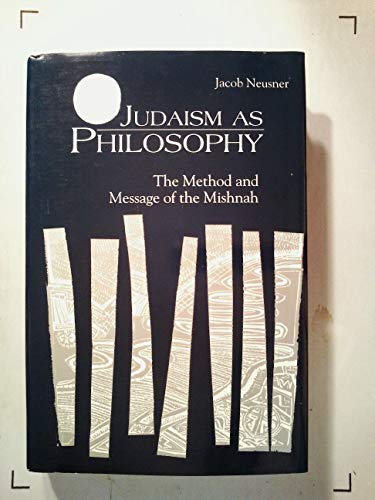 9780872497368: Judaism As Philosophy: The Method and Message of the Mishnah (Jewish Studies Series)