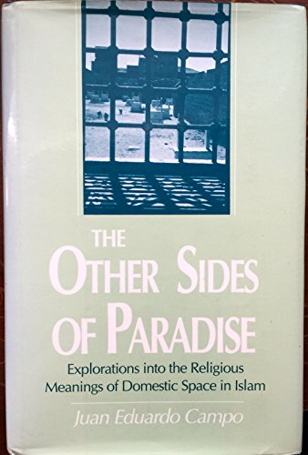 9780872497382: The Other Sides of Paradise: Explorations into the Religious Meanings of Domestic Space in Islam (Studies in Comparative Religion)