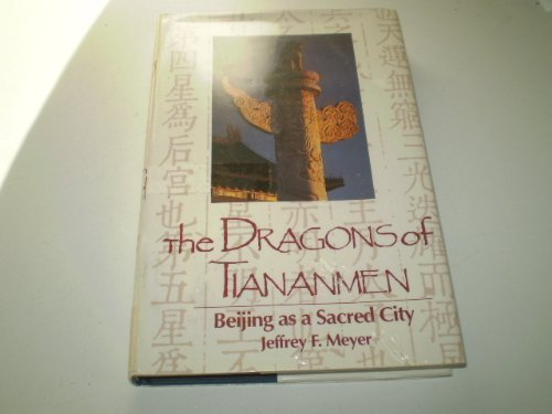 9780872497399: The Dragons of Tiananmen: Beijing As a Sacred City