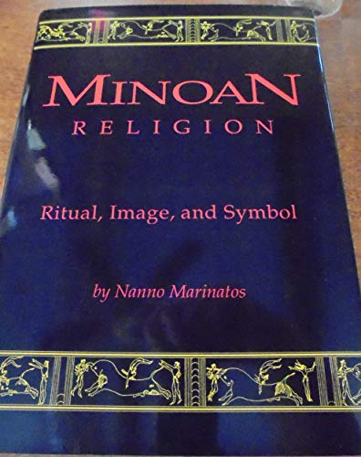 Minoan Religion: Ritual, Image, and Symbol (Studies in Comparative Religion): Marinatos, Nanno