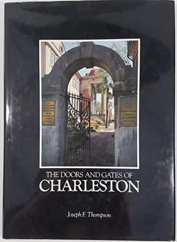 THE DOORS AND GATES OF CHARLESTON.: Joseph F. Thompson.