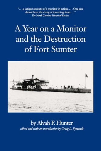 A YEAR ON A MONITOR AND THE DESTRUCTION OF FORT SUMTER