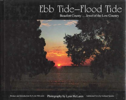 Ebb Tide-Flood Tide : Beaufort County . . . Jewel of the Country: McLaren, Lynn (signed)