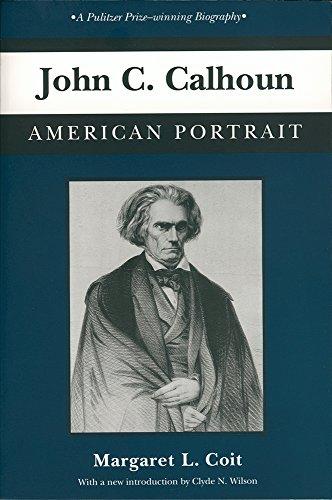 John C. Calhoun: American Portrait (Southern Classics: Margaret L. Coit