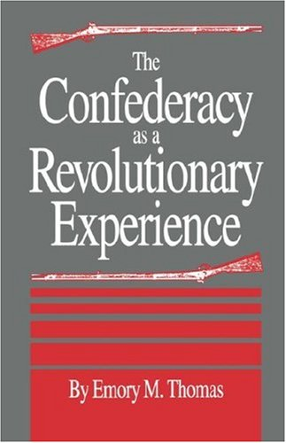 9780872497801: The Confederacy as a Revolutionary Experience