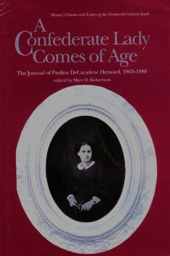9780872497825: A Confederate Lady Comes of Age: The Journal of Pauline De Caradeuc Heyward, 1863-1888 (Women's Diaries and Letters of the South)