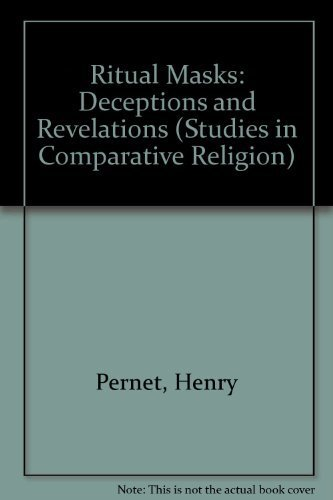 Ritual Masks: Deceptions and Revelations (Studies in Comparative Religion)
