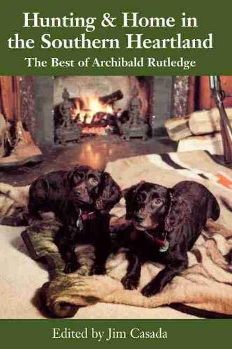 Archibald Rutledge Trilogy Tales of Whitetails, America's Greatest Gamebird, and Hunting and ...