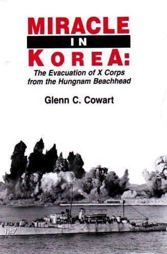 9780872498297: Miracle in Korea: The Evacuation of X Corps from the Hungnan Beachhead