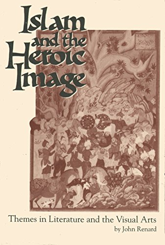 9780872498327: Islam and the Heroic Image: Themes in Literature and the Visual Arts (Studies in Comparative Religion)