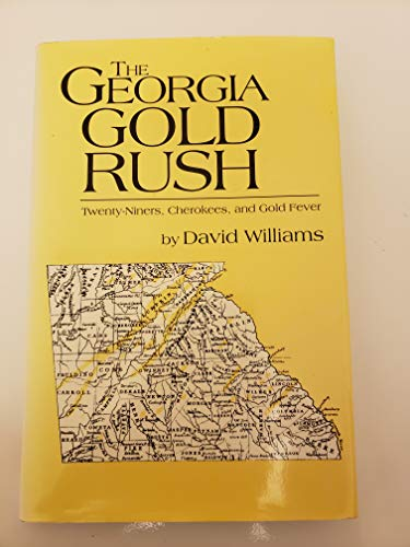 9780872498464: The Georgia Gold Rush: Twenty-Niners, Cherokees, and Gold Fever