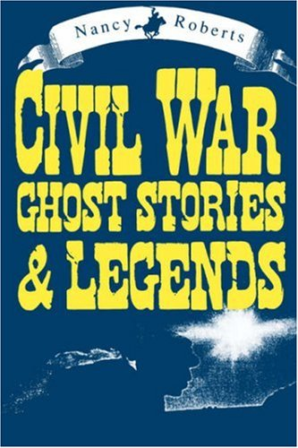 Civil War Ghost Stories and Legends (Peace): Roberts, Nancy