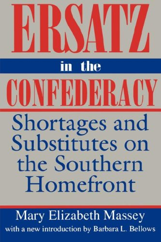 9780872498778: Ersatz in the Confederacy: Shortages and Substitutes on the Southern Homefront (Southern Classics)