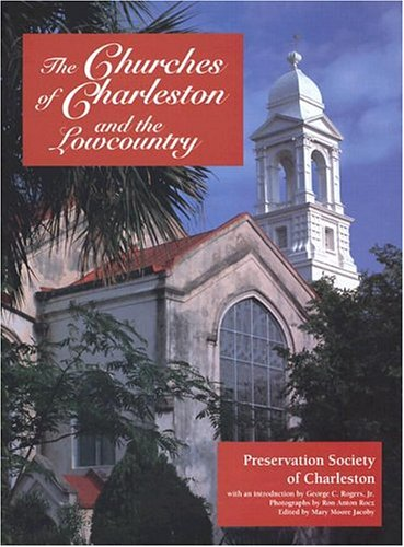 THE CHURCHES OF CHARLESTON AND THE LOWCOUNTRY: Rogers, George C.