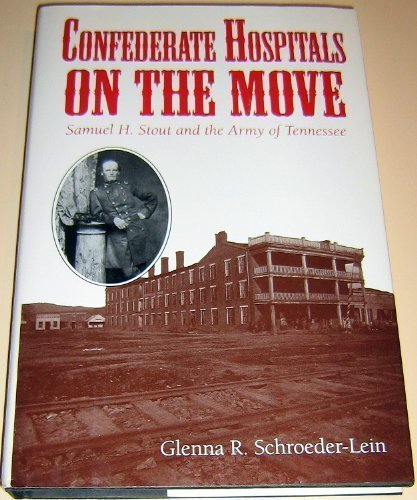 9780872499645: Confederate Hospitals on the Move: Samuel H. Stout and the Army of Tennessee