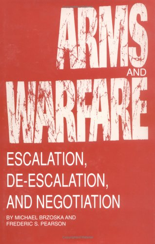 9780872499829: Arms and Warfare: Escalation, De-Escalation, and Negotiation (Studies in International Relations)