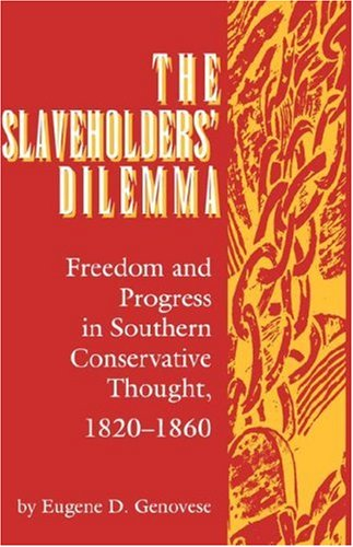 9780872499959: The Slaveholders' Dilemma: Freedom and Progress in Southern Conservative Thought, 1820-1860 (Jack N. and Addie D. Averitt Lecture Series)