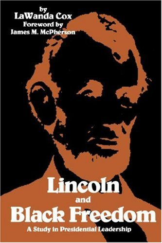Lincoln and Black Freedom A Study in Presidential Leadership: Cox, LaWanda