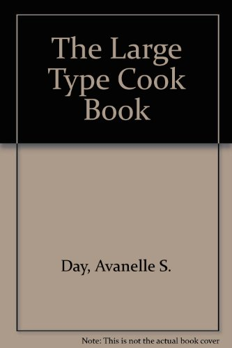 The Large Type Cook Book Cookbook: Day, Avanelle S.