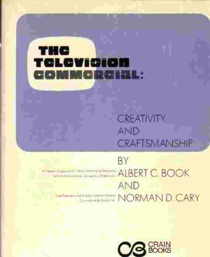 The Television Commercial: Creativity and Craftmanship: Book, Albert C.; Cary, Norman D