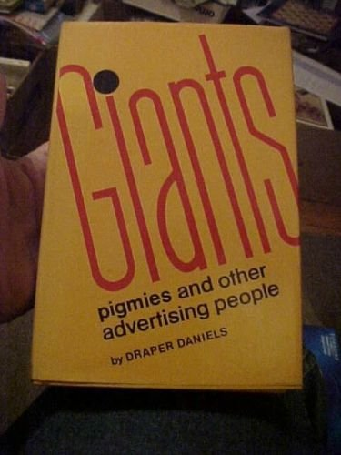 Giants, Pigmies, and Other Advertising People: Daniels, Draper