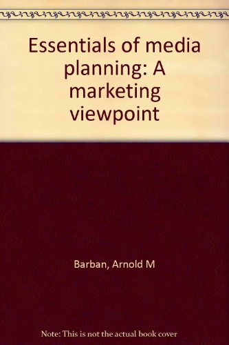9780872510197: Essentials of media planning: A marketing viewpoint