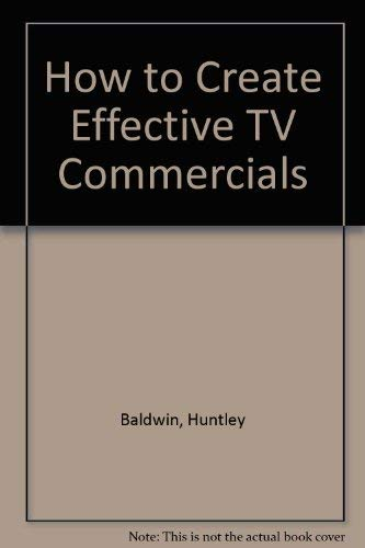 9780872510630: How to Create Effective TV Commercials