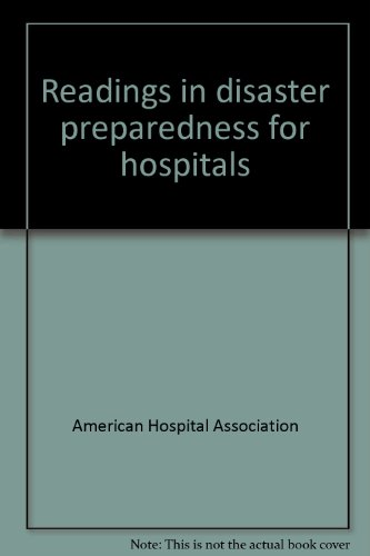 Readings in disaster preparedness for hospitals (0872581357) by American Hospital Association