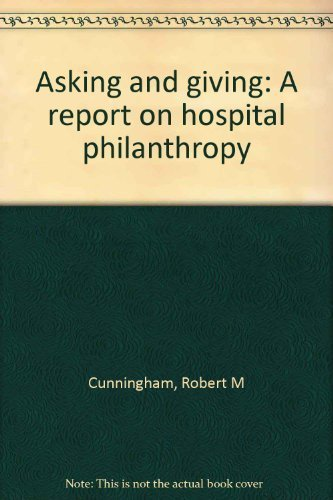 9780872583009: Asking and giving: A report on hospital philanthropy