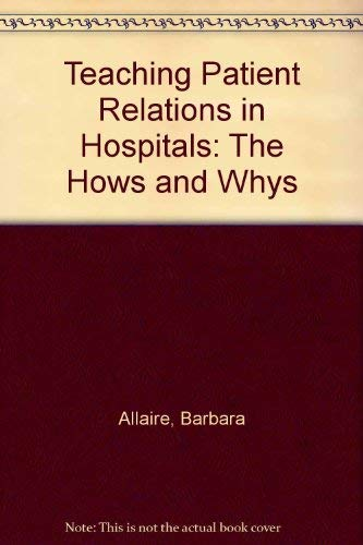9780872583771: Teaching Patient Relations in Hospitals: The Hows and Whys