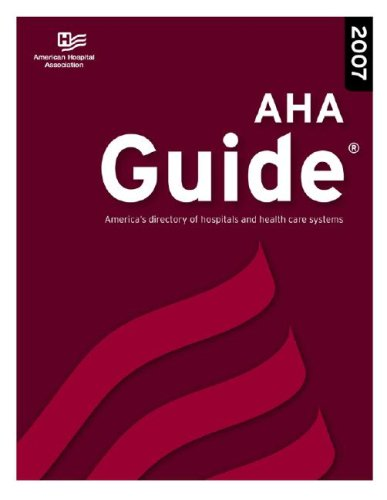 AHA Guide to the Health Care Field (2007 Edition)