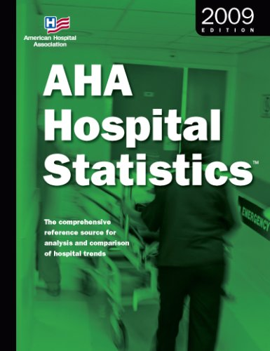 9780872588448: Aha Hospital Statistics 2009 Edition: The Comprehensive Reference Source for Analysis and Comparison of Hospital Trends (Hospital Statistics)