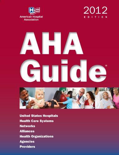 AHA Guide, 2012 Edition (AHA Guide to: Health Forum
