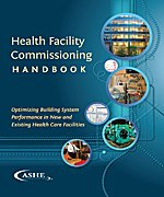 9780872589025: Health Facility Commissioning Handbook: Optimizing Building System Performance in New and Existing Health Care Facilities